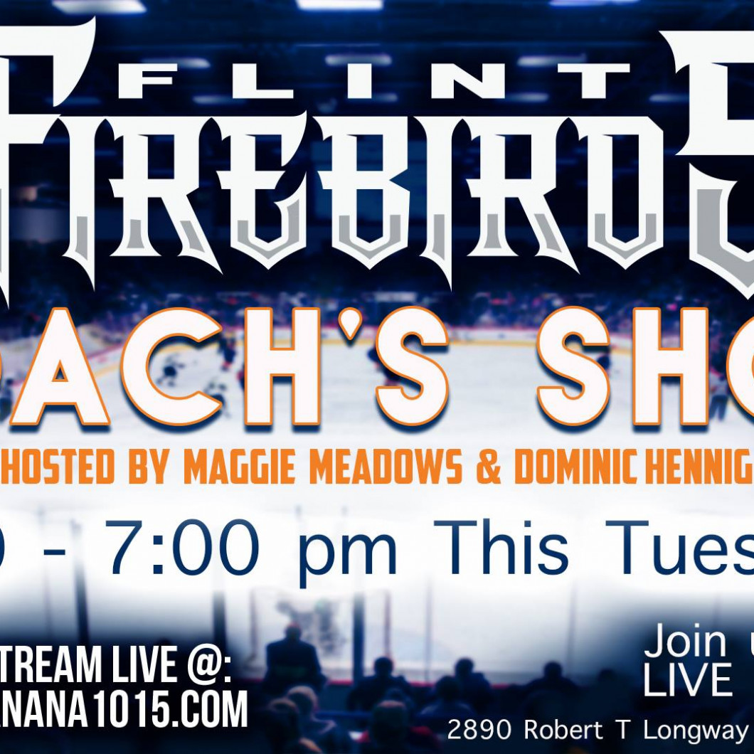 The Flint Firebirds Coach's Show
